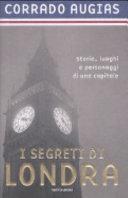 copertina I segreti di Londra : storie, luoghi e personaggi di una capitale