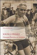 copertina Sogni a pedali : Giuseppe Pancera e la bicicletta
