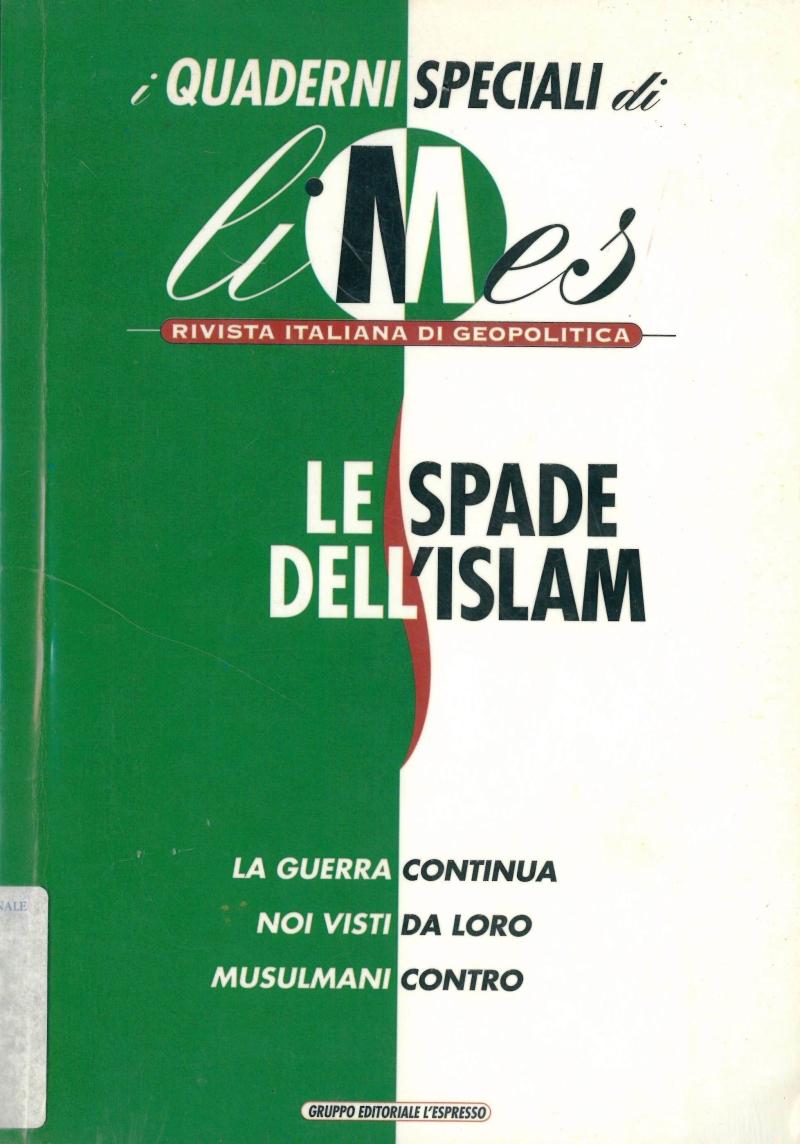 copertina Le spade dell'Islam : la guerra continua, noi visti da loro, musulmani contro