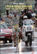 copertina I Tour degli italiani : Bottecchia, Bartali, Coppi, Nencini, Gimondi, Pantani
