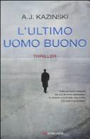 copertina L'ultimo uomo buono : romanzo