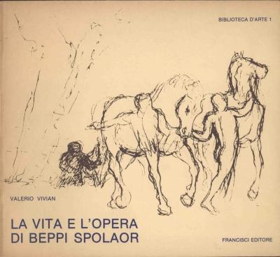 copertina La vita e l'opera di Beppi Spolaor