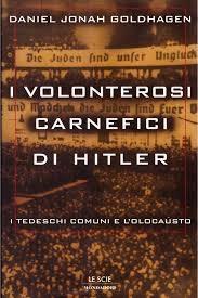copertina I volonterosi carnefici di Hitler : i tedeschi comuni e l'Olocausto