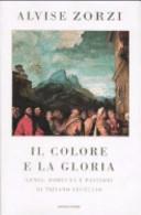 copertina Il colore e la gloria : genio, fortuna e passioni di Tiziano Vecellio