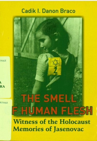copertina The smell of human flesh : a witness of the holocaust : memories of Jasenovac