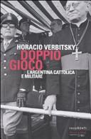 copertina Doppio gioco : l'Argentina cattolica e militare