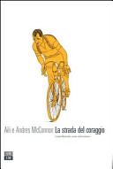 copertina La strada del coraggio : Gino Bartali, eroe silenzioso