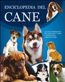 copertina Enciclopedia del cane : guida alla conoscenza e alla cura del nostro amico cane