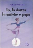copertina Io, la danza, le amiche e papà