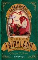 copertina La bambina che fece il giro di Fairyland per salvare la fantasia