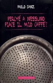 copertina Perché a nessuno piace il mio caffé?