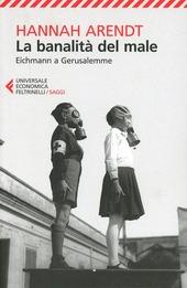 copertina La banalità del male : Eichmann a Gerusalemme