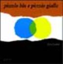 copertina Piccolo blu e piccolo giallo