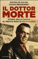 copertina Il dottor Morte : storia della caccia al medico boia di Mauthausen
