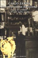 copertina Una misteriosa devozione : storie di scrittori e di cani molto amati