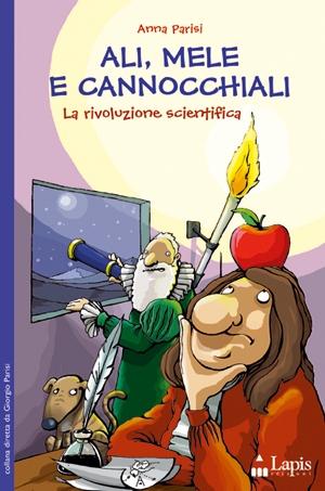 copertina Ali, mele e cannocchiali : la rivoluzione scientifica