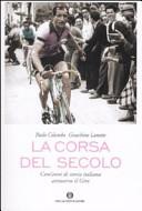 copertina La corsa del secolo : cent'anni di storia italiana attraverso il giro