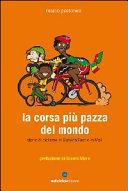 copertina La corsa più pazza del mondo : storie di ciclismo in Burkina Faso e in Mali