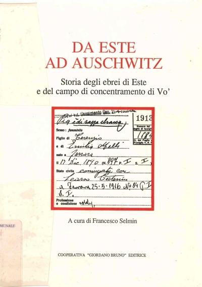 copertina Da Este ad Auschwitz : storia degli ebrei di Este e del campo di concentramento di Vo'