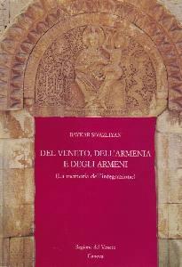 copertina Del Veneto, dell'Armenia e degli armeni : (la memoria dell'integrazione)