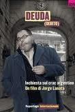 copertina Deuda [DVD] : [quien le debe a quien] = (Debito) : inchiesta sul crac argentino : un film