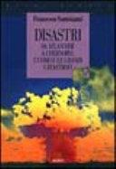 copertina Disastri : da Atlantide a Chernobyl : l'uomo e le grandi catastrofi