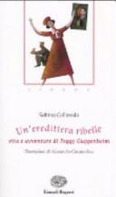 copertina Un'ereditiera ribelle : vita e avventure di Peggy Guggenheim