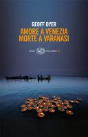 copertina Amore a Venezia, morte a Varanasi
