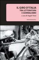 copertina Il Giro d'Italia : tra letteratura e giornalismo