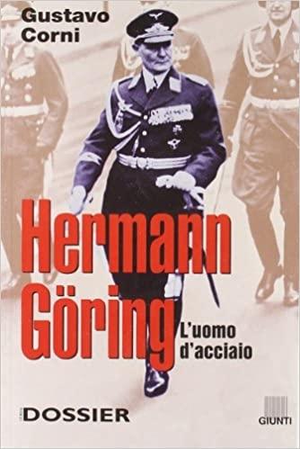 copertina Hermann Goring : l'uomo d'acciaio