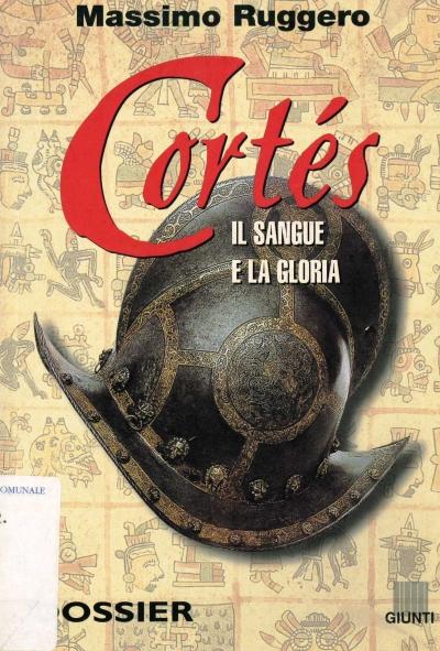copertina Hernan Cortés : il sangue e la gloria