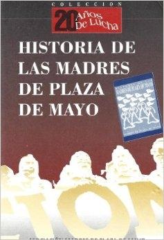copertina Historia de las madres de Plaza de Mayo
