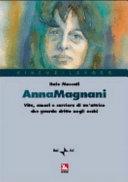 copertina Anna Magnani : vita, amori e carriera di un'attrice che guarda dritto negli occhi