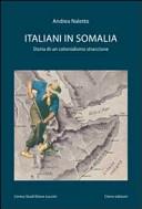 copertina Italiani in Somalia : storia di un colonialismo straccione