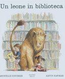 copertina Un leone in biblioteca : una storia