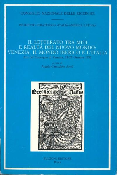copertina Il letterato tra miti e realtà del nuovo mondo : Venezia, il mondo iberico e l'Italia : atti del convegno di Venezia, 21-23 ottobre 1992