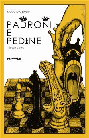 copertina Padroni e pedine (scacchi a chi?)