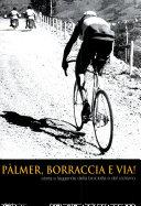 copertina Palmer, borraccia e via! : storia e leggende della bicicletta e del ciclismo