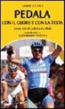 copertina Pedala con il cuore e con la testa : prontuario di ciclismo in pillole