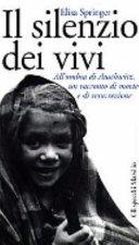 copertina Il silenzio dei vivi : all'ombra di Auschwitz, un racconto di morte e di resurrezione
