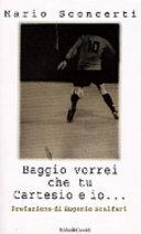 copertina Baggio vorrei che tu Cartesio e io... : il calcio spiegato a mia figlia