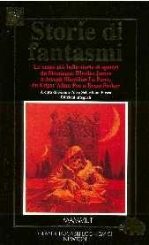 copertina Storie di fantasmi : le cento più belle storie di spettri da Montague Rhodes James a Joseph Sheridan Le Fanu, da Edgar Allan Poe a Bram Stoker