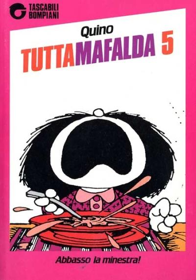 copertina Tuttamafalda 5 : abbasso la minestra!