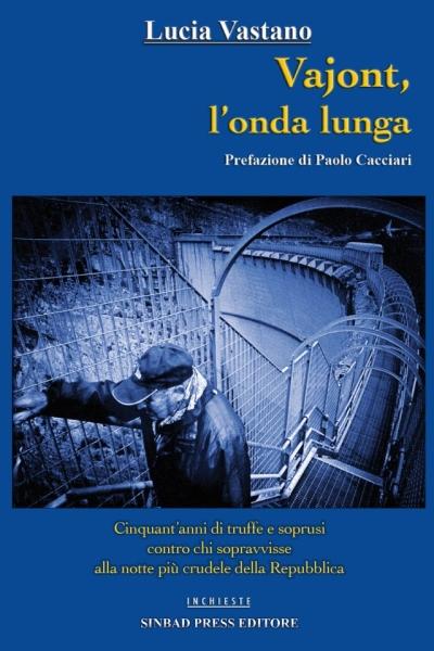 copertina Vajont : l'onda lunga : 1963-2003 : quarant'anni di tragedie e scandali