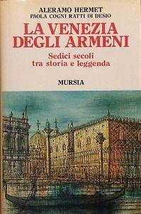 copertina La Venezia degli Armeni : sedici secoli, tra storia e leggenda