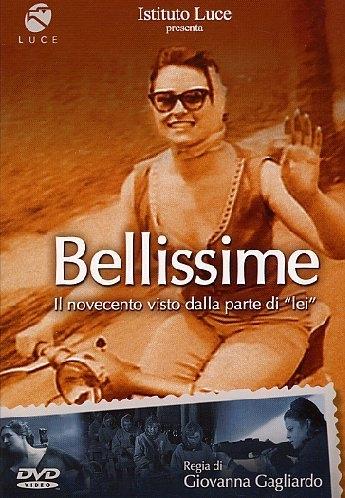 """copertina Bellissime [DVD] : il Novecento visto dalla parte di """"lei"""""""