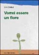 copertina Vorrei essere un fiore