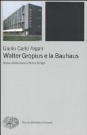 copertina Walter Gropius e la Bauhaus