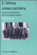 copertina L'Africa come carriera : funzioni e funzionari del colonialismo italiano