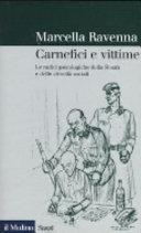 copertina Carnefici e vittime : le radici psicologiche della Shoah e delle atrocità sociali